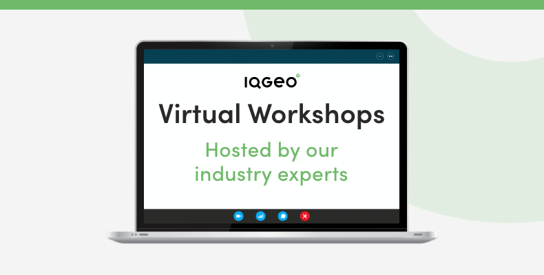 IQGeo virtual workshops with telecoms and utility industry experts